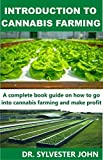 INTRODUCTION TO CANNABIS FARMING: A complete book...