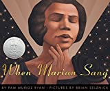 When Marian Sang: The True Recital of Marian Anderson the Voice of a Century (Bank Street College of Education Flora Stieglitz Straus Award (Awards))