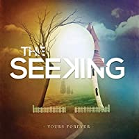 Yours Forever by The Seeking (2012-11-06)