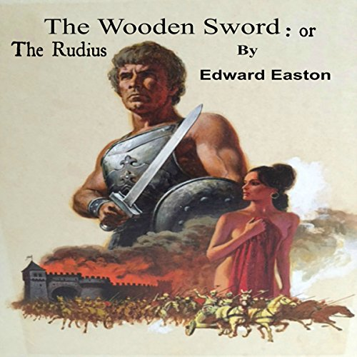 The Wooden Sword: Or the Rudius audiobook cover art