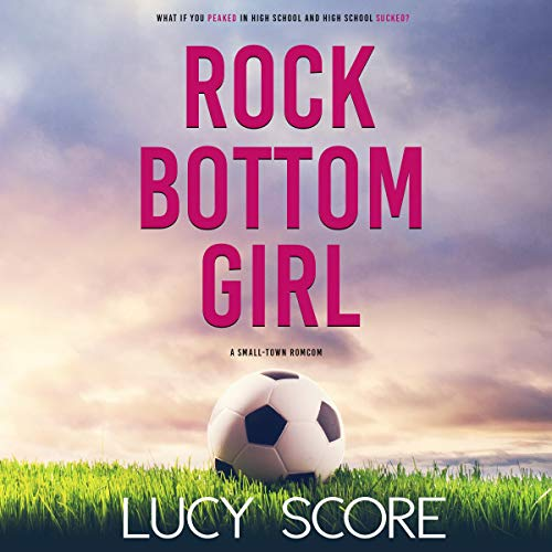 Rock Bottom Girl: A Small Town Romantic Comedy audiobook cover art