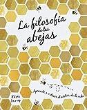 La filosofía de las abejas: Aprende a extraer el néctar de la vida (Hobbies)