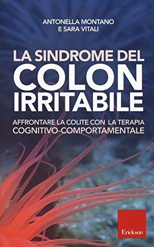 La sindrome del colon irritabile. Affrontare la colite con la terapia cognitivo-comportamentale