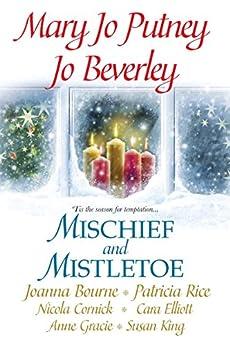Mischief and Mistletoe by [Mary Jo Putney, Joanna Bourne, Patricia Rice, Jo Beverley, Nicola Cornick, Anne Gracie, Susan King, Cara Elliott]