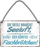 """Blechschild Lustiger Spruch """"Die Seele braucht Seeluft."""
