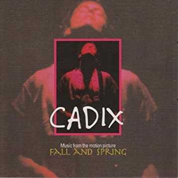 Cadix - Music From the Motion Picture Fall & Spring
