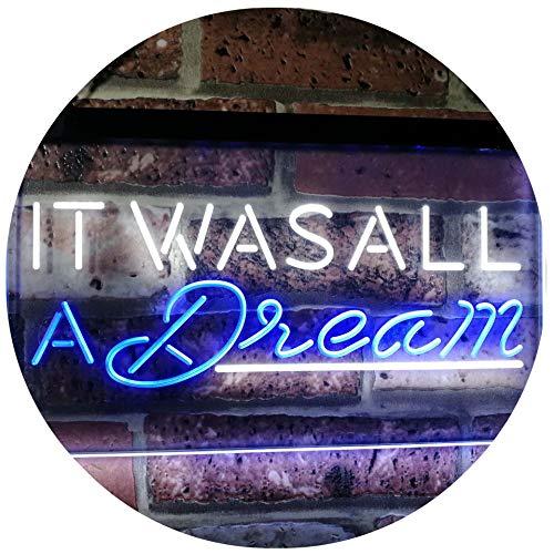 ADV PRO It was All a Dream Home Décor Gift Dual Color LED Barlicht Neonlicht Lichtwerbung Neon Sign Weiß & Blau 300 x 210mm st6s32-i3122-wb