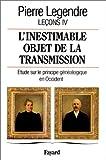 L'inestimable objet de la transmission - Tome 4, étude sur le principe généalogique en Occident