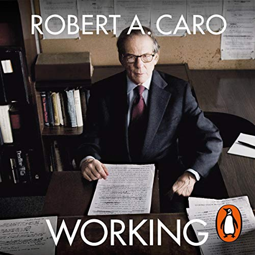 Working     Researching, Interviewing, Writing              By:                                                                                                                                 Robert A Caro                               Narrated by:                                                                                                                                 Robert A Caro                      Length: 7 hrs and 55 mins     Not rated yet     Overall 0.0