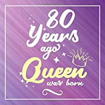 80 Years Ago Queen Was Born: Guest Book For 80 yr Old Birthday Party -  Cute and Funny Keepsake Memory Book For Party Guests to Leave Signatures, ... in - 80th Birthday Guest Book For Women