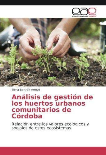 Bertrán Arroyo, E: Análisis de gestión de los huertos urbano
