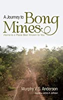 A Journey to Bong Mines