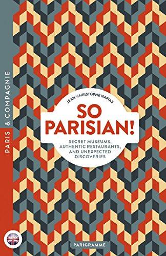 So Parisian ! Secret museums, authentic restaurants, and unexpected discoveries