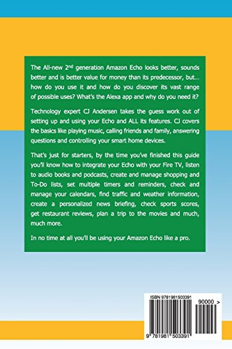All-New Amazon Echo - The Complete User Guide: Learn to Use Your Echo Like A Pro (Alexa