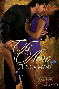 Ti Amo: A Mafia Crime Boss Romance (The Battaglia Mafia Series Book 2) by [Sienna Mynx]