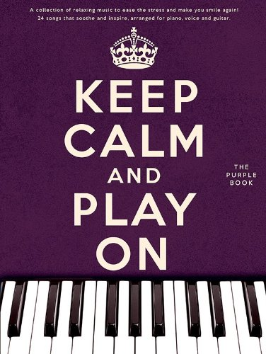 Keep Calm And Play On (Purple Book): Songbook für Klavier, Gesang, Gitarre