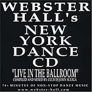 Webster Hall's New York Dance CD : Live In The Ballroom by Club DJ John Suliga