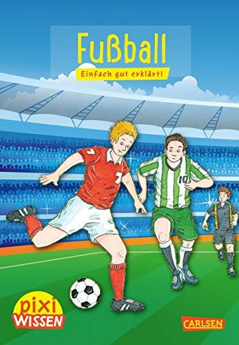 Pixi Wissen 23: Fußball: Einfach gut erklärt