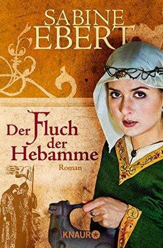 Der Fluch der Hebamme: Roman (Die Hebammen-Saga, Band 4)