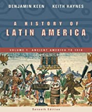A History of Latin America: Volume 1: Ancient America to 1910