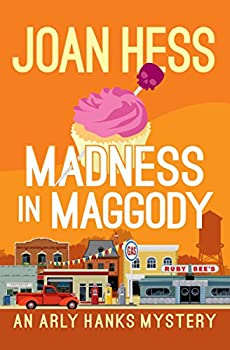 Madness in Maggody  The Arly Hanks Mysteries Book 4
