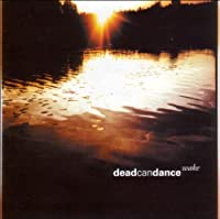 Wake by DEAD CAN DANCE (2003-05-20)