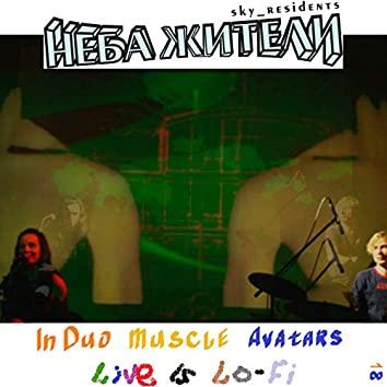IN Duo Muscle Avatars Live is Lo-Fi
