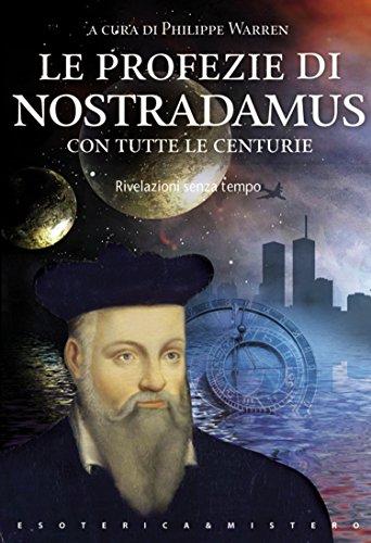 Le profezie di Nostradamus (Esoterica e mistero)