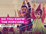 Do You Know The Popcorn Man al estilo de Stingray Kids