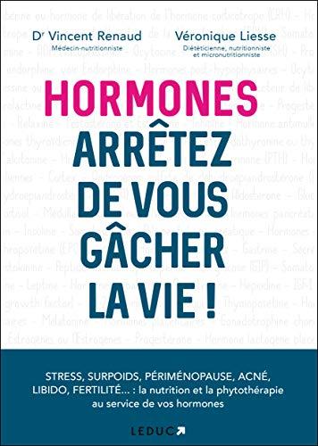 Hormones, arrêtez de vous gacher la vie !