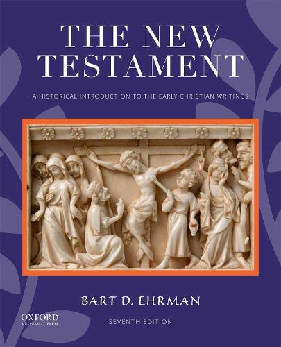 Compare Textbook Prices for The New Testament: A Historical Introduction to the Early Christian Writings 7 Edition ISBN 9780190909000 by Ehrman, Professor Bart D.