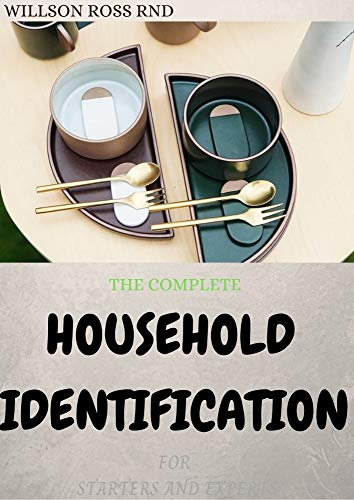 THE COMPLETE HOUSEHOLD IDENTIFICATION FOR STARTERS AND EXPERTS (English Edition)