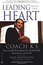 Leading with the Heart: Coach K's Successful Strategies for Basketball, Business, and Life PDF