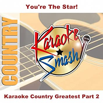 Karaoke Country Greatest Part 2