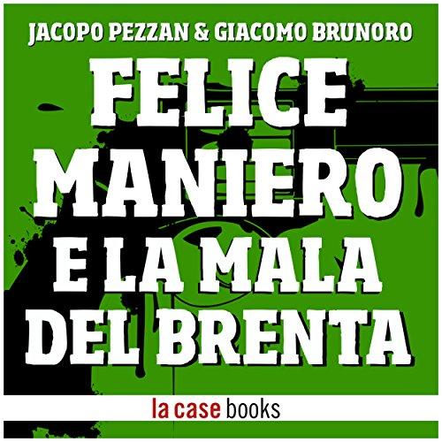 Felice Maniero e la Mala del Brenta copertina
