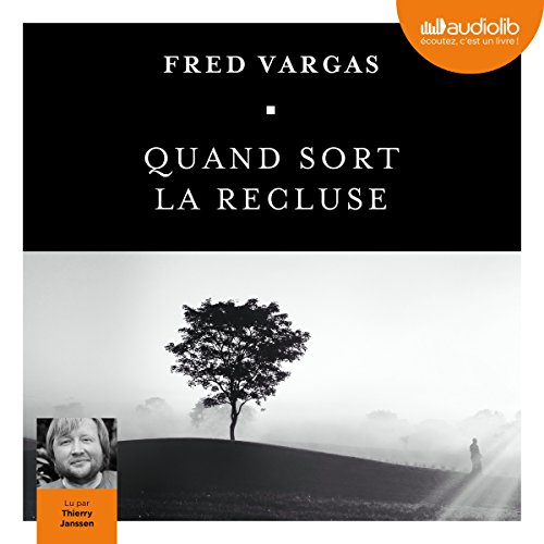 [Livre Audio] Fred Vargas - Quand sort la recluse [2017] [mp3 128 kbps]
