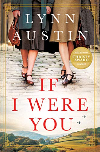 Compare Textbook Prices for If I Were You: A Novel A Gripping Christian Historical Fiction Story of Friendship and Survival Set in London During WWII and Post-War America  ISBN 9781496437303 by Austin, Lynn