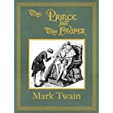The Prince and the Pauper: Illustrated Edition (Digitally Retouched, Unabridged, Table of Contents) (English Edition)