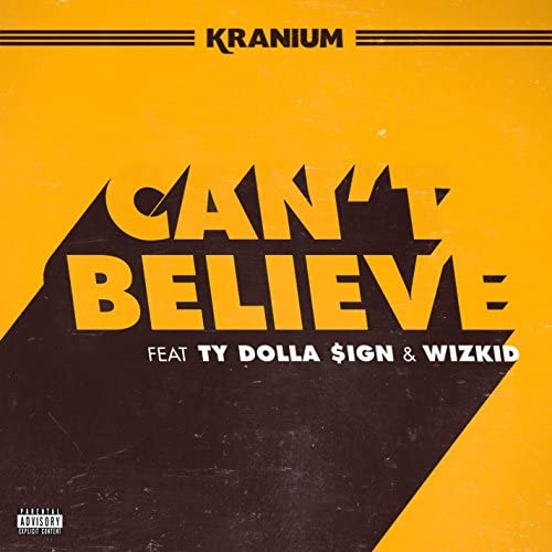 Kranium feat. Ty Dolla $ign & WizKid