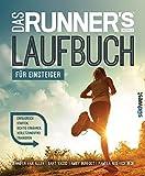 Das Runner's World Laufbuch für Einsteiger: Erfolgreich starten, richtig ernähren, verletzungsfrei...