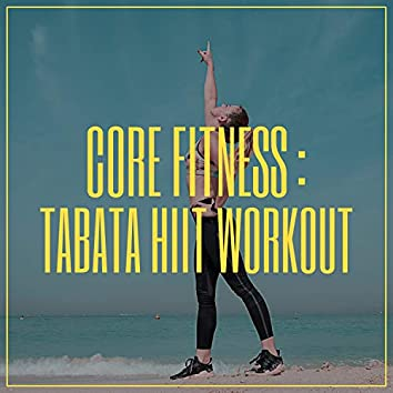 Core Fitness: Tabata HIIT Workout