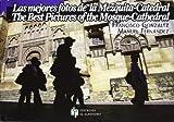 LAS MEJORES FOTOS DE LA MEZQUITA-CATEDRAL (CORDOBA ETERNA)