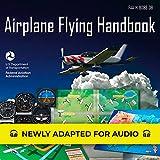 Airplane Flying Handbook: FAA-H-8083-3B: Federal Aviation Administration