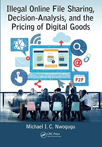 Illegal Online File Sharing, Decision-Analysis, and the Pricing of Digital Goods
