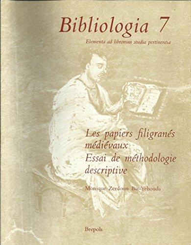 Les papiers filigranés médiévaux: Essai de méthodologie descriptive I