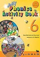 Jolly Phonics Activity Book 6y, X, Ch, Sh, Th, Th (Jolly Phonics: Activity Book)