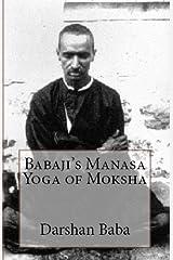 Babaji's Manasa Yoga of Moksha Kindle Edition
