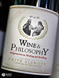 Wine and Philosophy - A Symposium on Thinking and Drinking