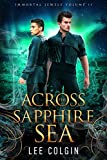 Across the Sapphire Sea: Immortal Jewels Volume II: (MM Medieval Fantasy Romance) (Kindle Edition)
