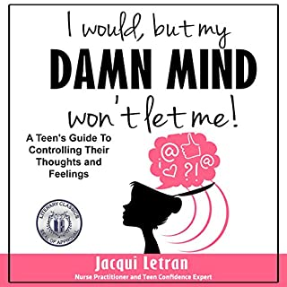 I Would, but My Damn Mind Won't Let Me     A Teen's Guide to Understanding and Controlling Their Thoughts and Feelings              Autor:                                                                                                                                 Jacqui Letran                               Sprecher:                                                                                                                                 Michelle Bourque                      Spieldauer: 2 Std. und 10 Min.     Noch nicht bewertet     Gesamt 0,0